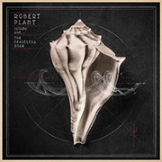 LULLABY AND THE CEASELESS ROAR - ROBERT PLANT